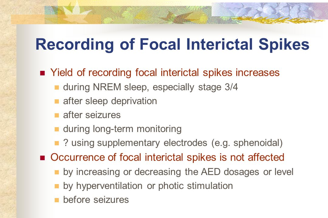 Recording of Focal Interictal Spikes