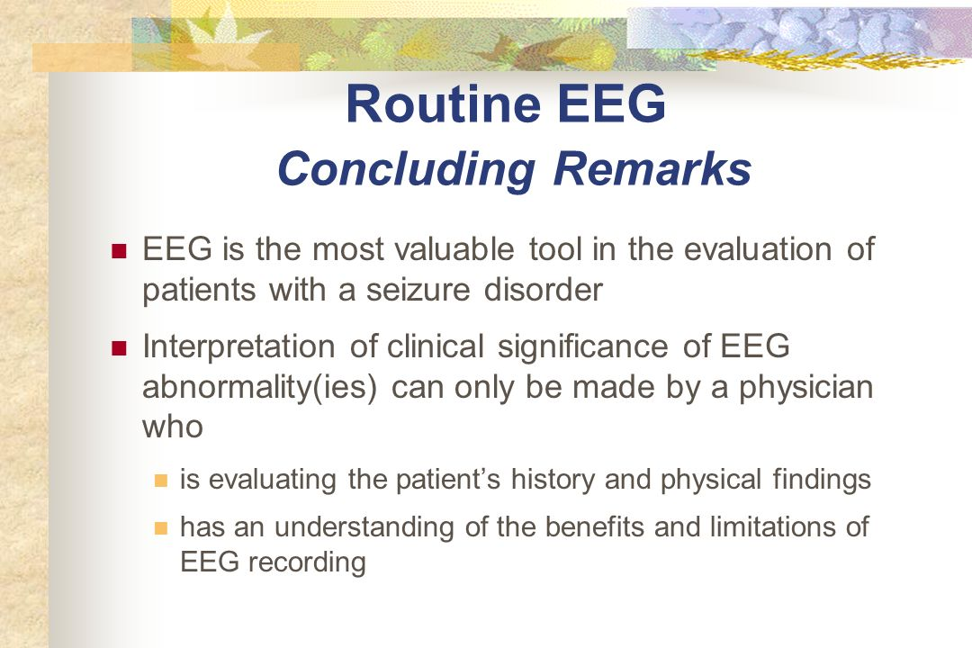 Routine EEG Concluding Remarks