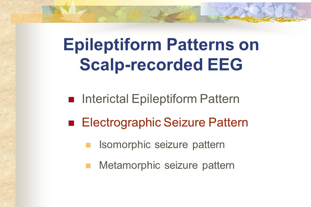 Epileptiform Patterns on Scalp-recorded EEG