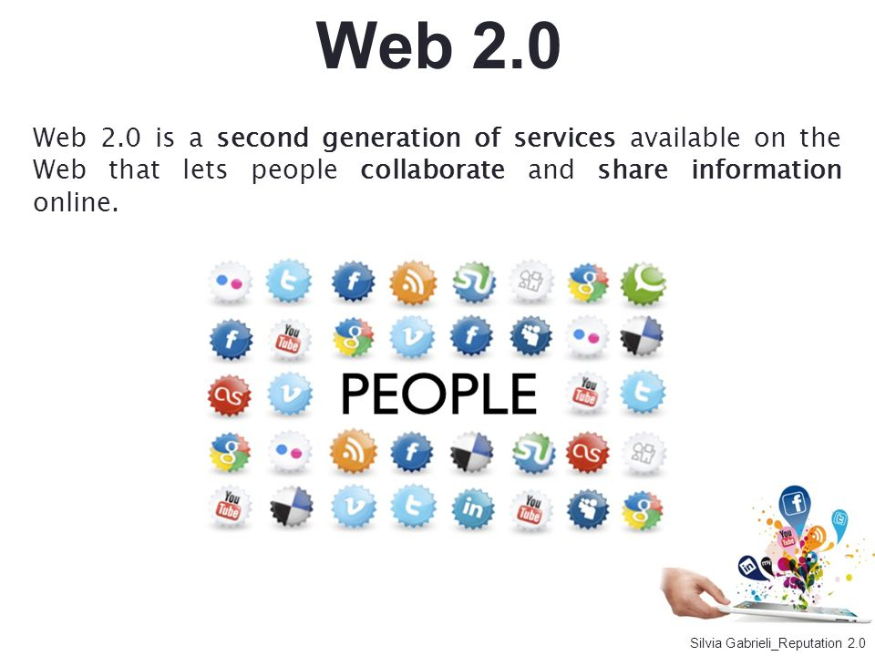 Web 2.0 Web 2.0 is a second generation of services available on the Web that lets people collaborate and share information online.