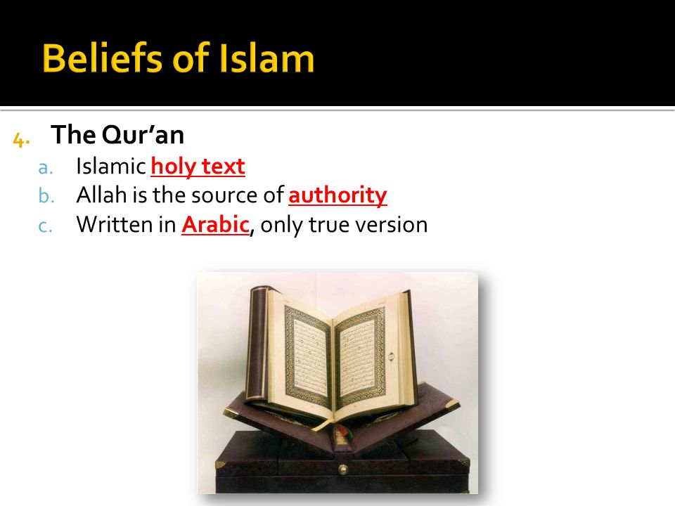 Beliefs of Islam The Qur'an Islamic holy text
