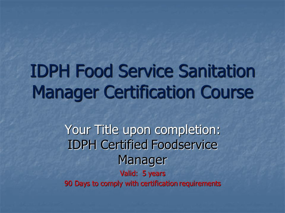 Idph Food Service Sanitation Manager Certification Course Ppt Download