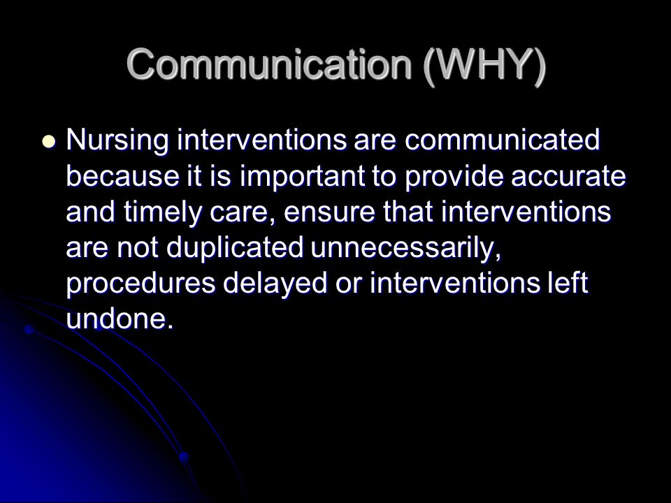 Communication (WHY)
