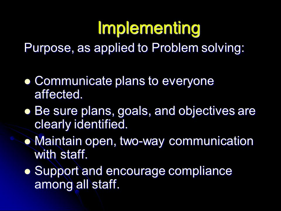 Implementing Purpose, as applied to Problem solving: