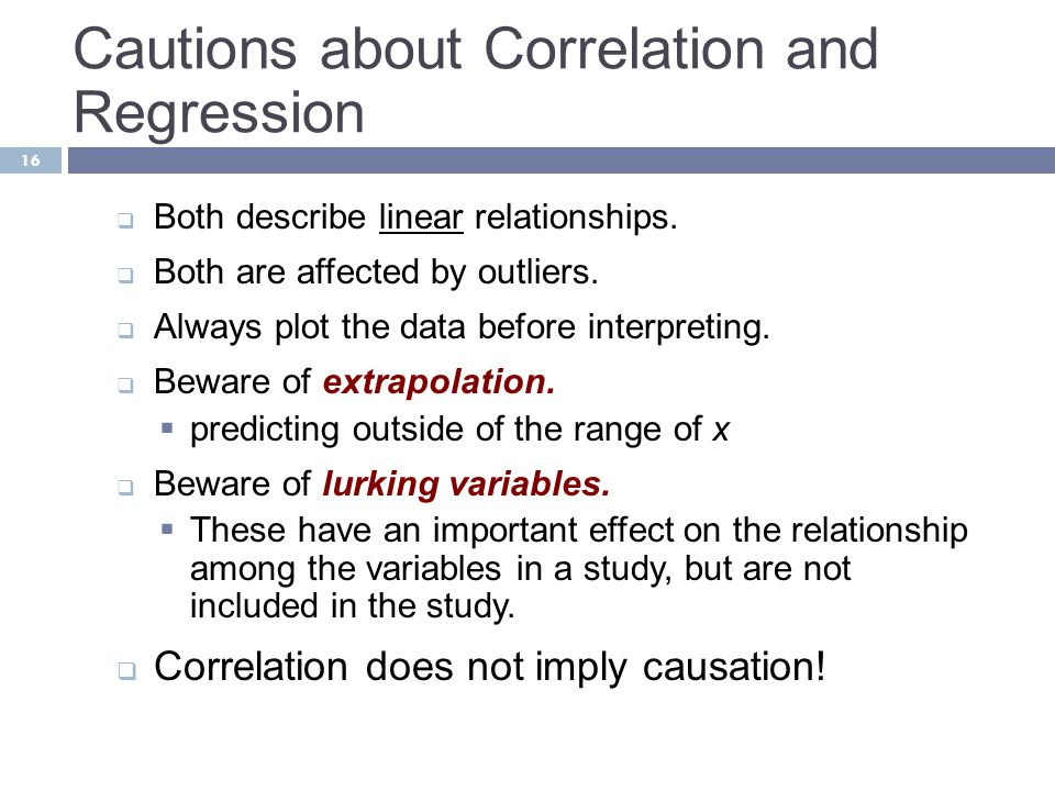 Cautions about Correlation and Regression