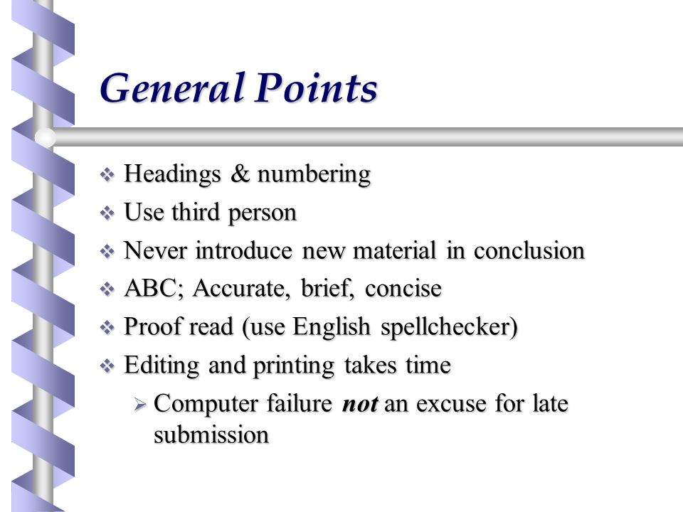 General Points Headings & numbering Use third person