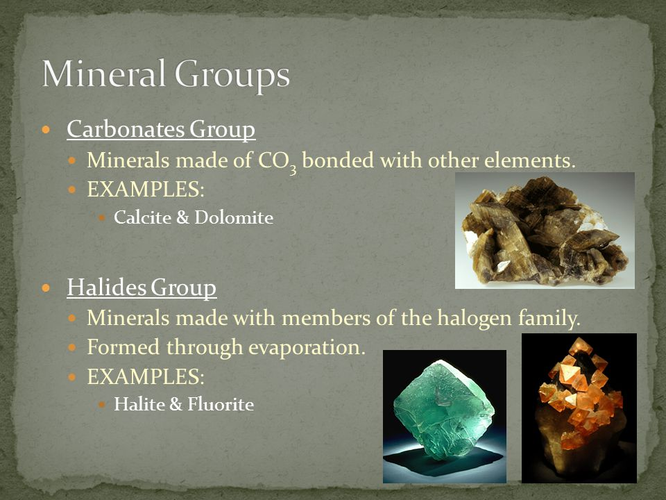 Mineral Groups Carbonates Group Halides Group