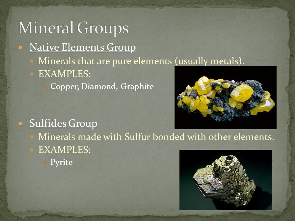 Mineral Groups Native Elements Group Sulfides Group