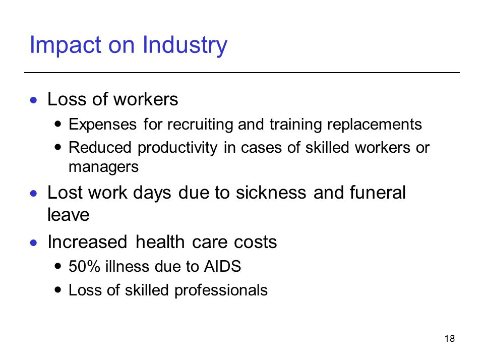 Impact on Industry Loss of workers