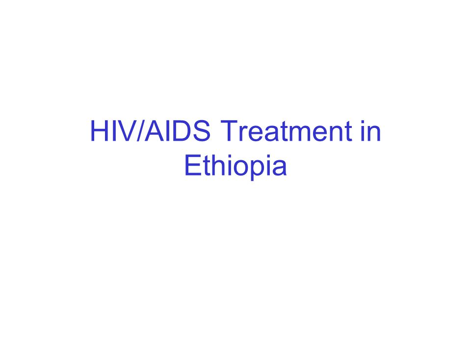 HIV/AIDS Treatment in Ethiopia