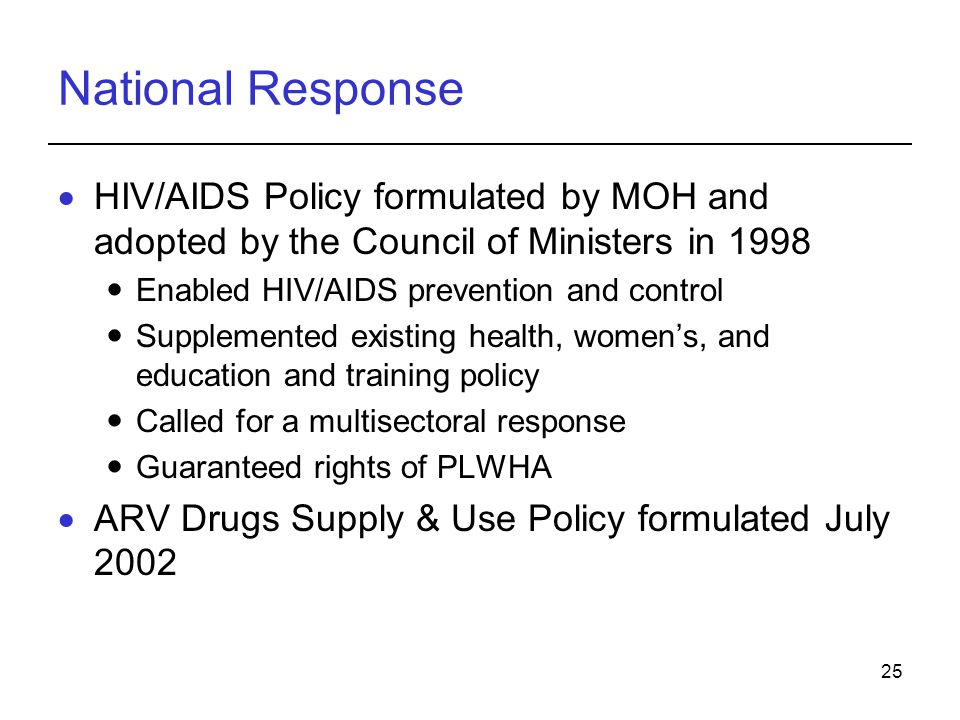 National Response HIV/AIDS Policy formulated by MOH and adopted by the Council of Ministers in