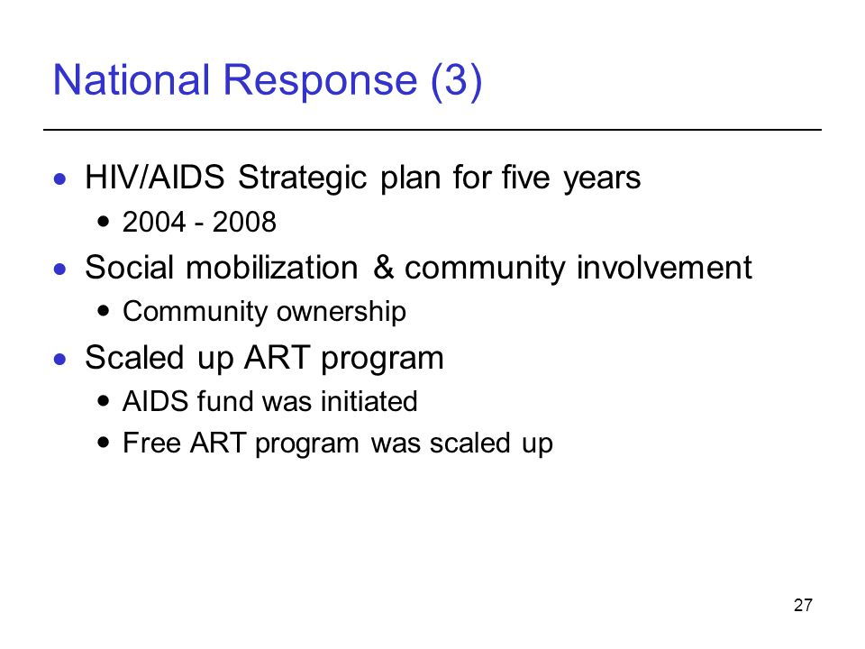 National Response (3) HIV/AIDS Strategic plan for five years