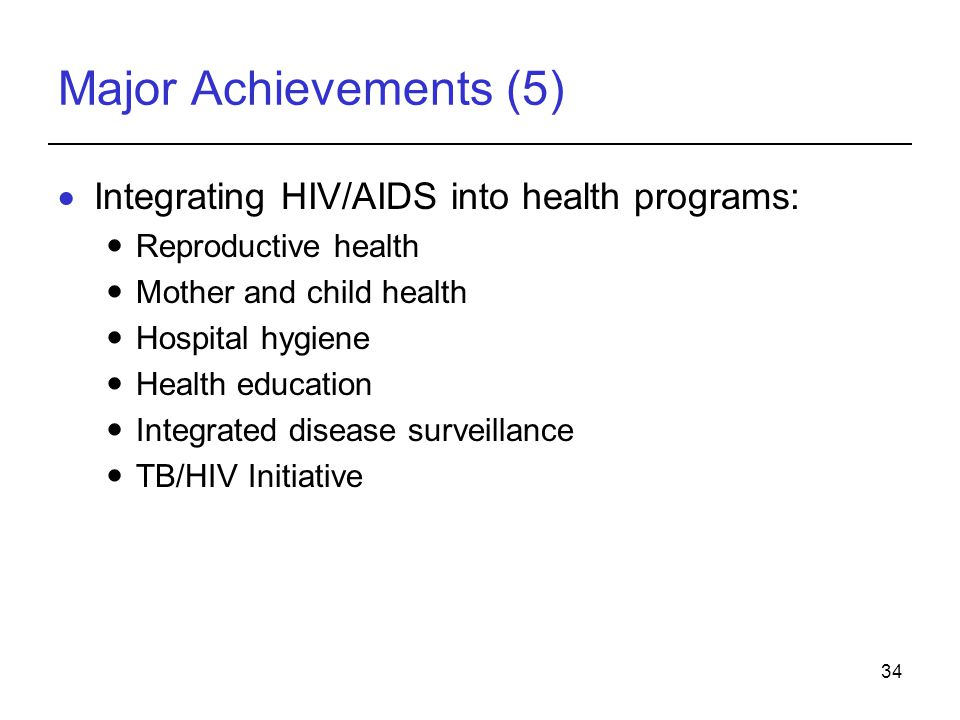 Major Achievements (5) Integrating HIV/AIDS into health programs:
