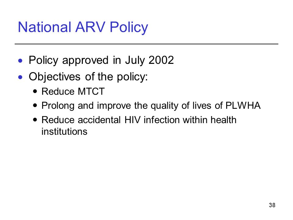 National ARV Policy Policy approved in July 2002
