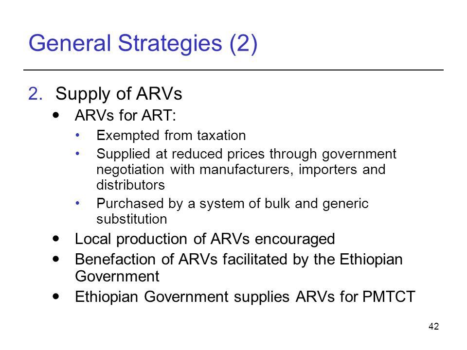 General Strategies (2) Supply of ARVs ARVs for ART: