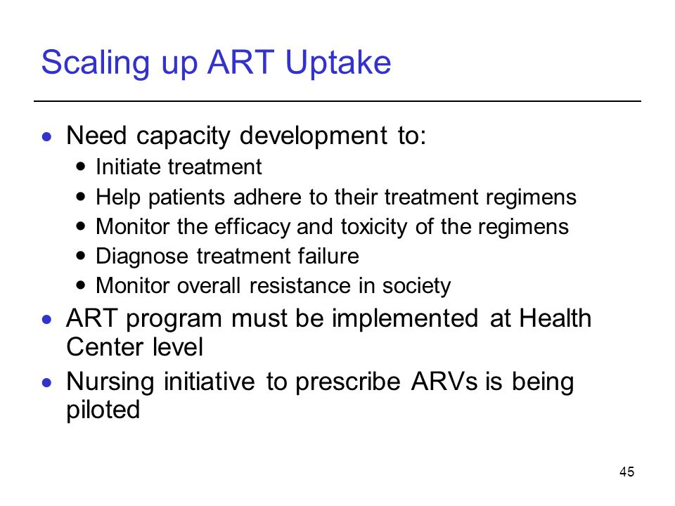 Scaling up ART Uptake Need capacity development to: