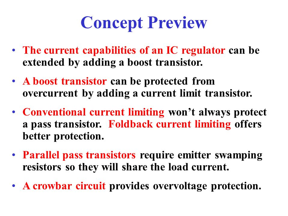 Concept Preview The current capabilities of an IC regulator can be extended by adding a boost transistor.