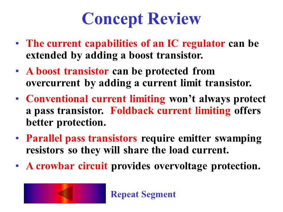 Concept Review The current capabilities of an IC regulator can be extended by adding a boost transistor.