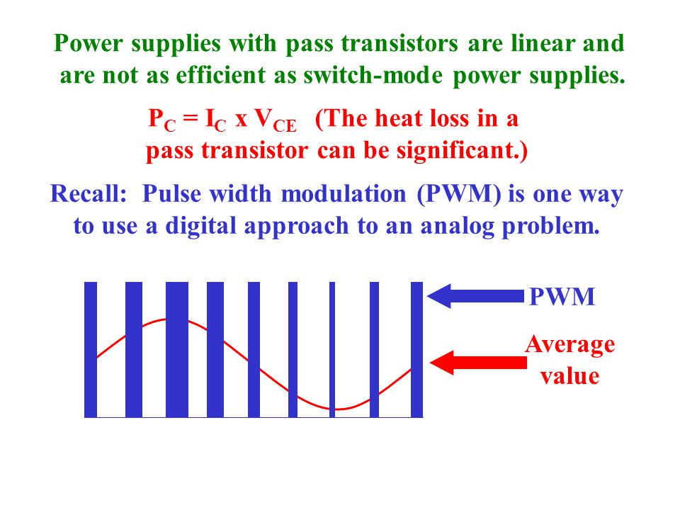 Power supplies with pass transistors are linear and