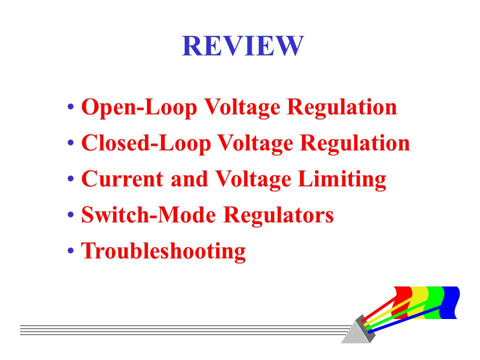 REVIEW Open-Loop Voltage Regulation Closed-Loop Voltage Regulation
