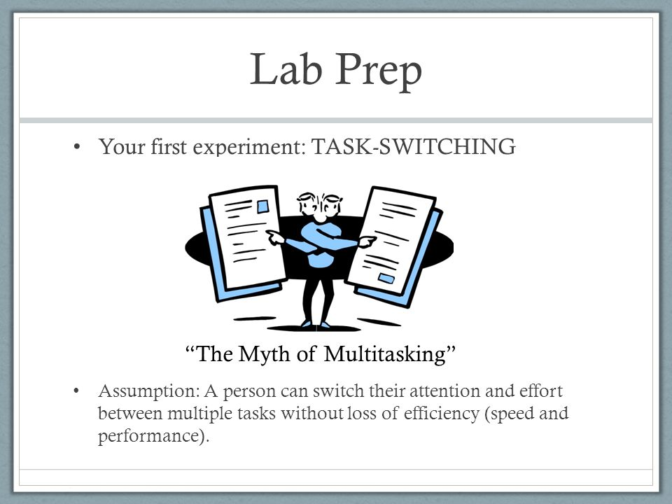 Lab Prep Your first experiment: TASK-SWITCHING