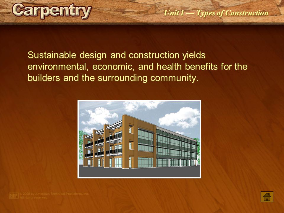 Sustainable design and construction yields environmental, economic, and health benefits for the builders and the surrounding community.