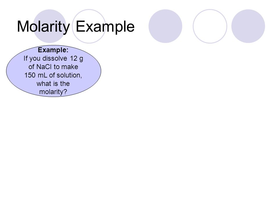 Molarity Example Example: