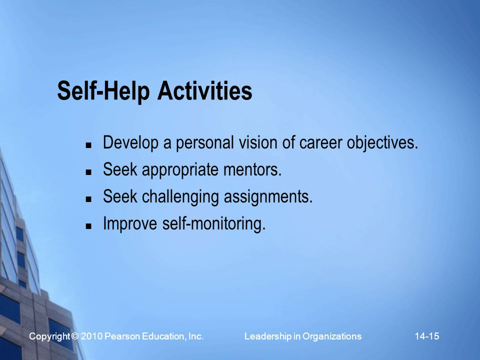 Self-Help Activities Develop a personal vision of career objectives.