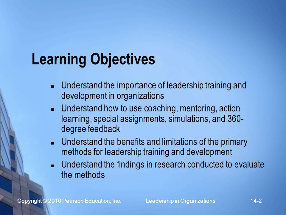 Learning Objectives Understand the importance of leadership training and development in organizations.