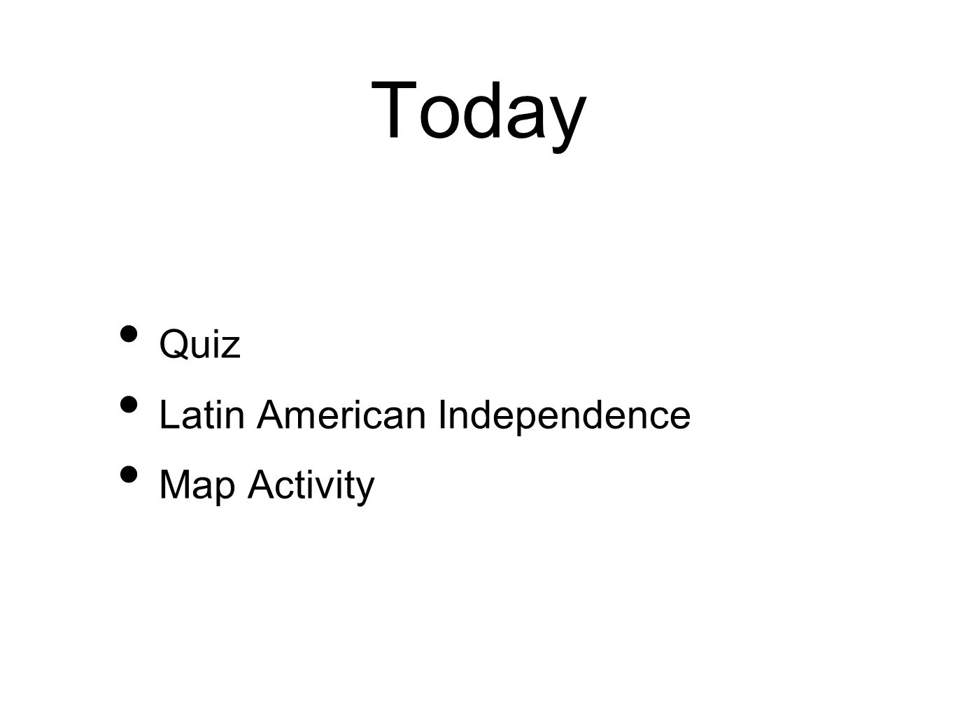 Today Quiz Latin American Independence Map Activity. - ppt video ...