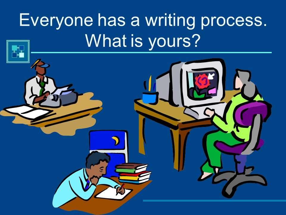 Everyone has a writing process. What is yours