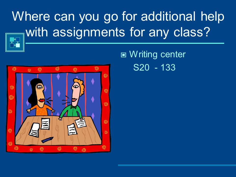 Where can you go for additional help with assignments for any class