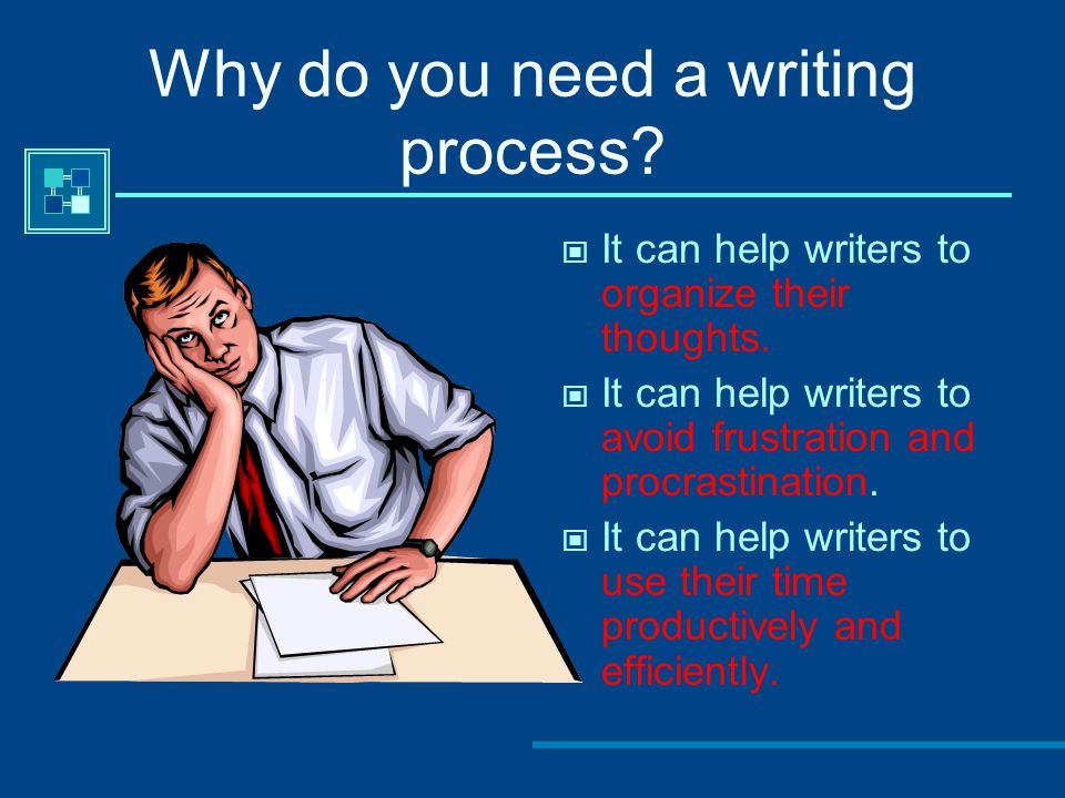Why do you need a writing process