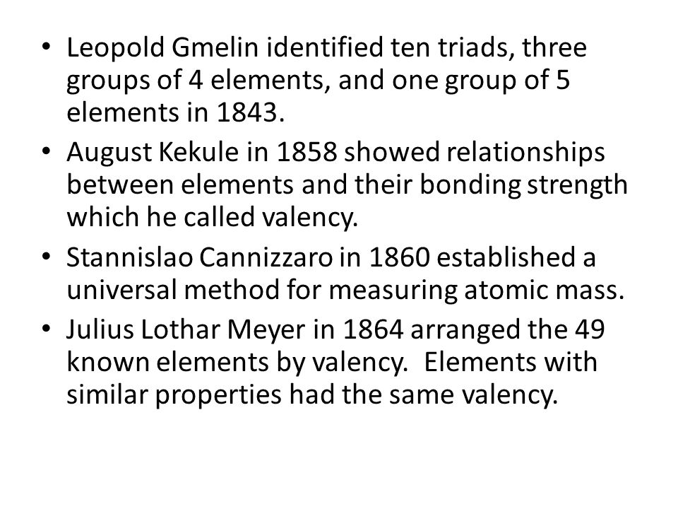leopold gmelin identified ten triads three groups of 4 elements and one group of