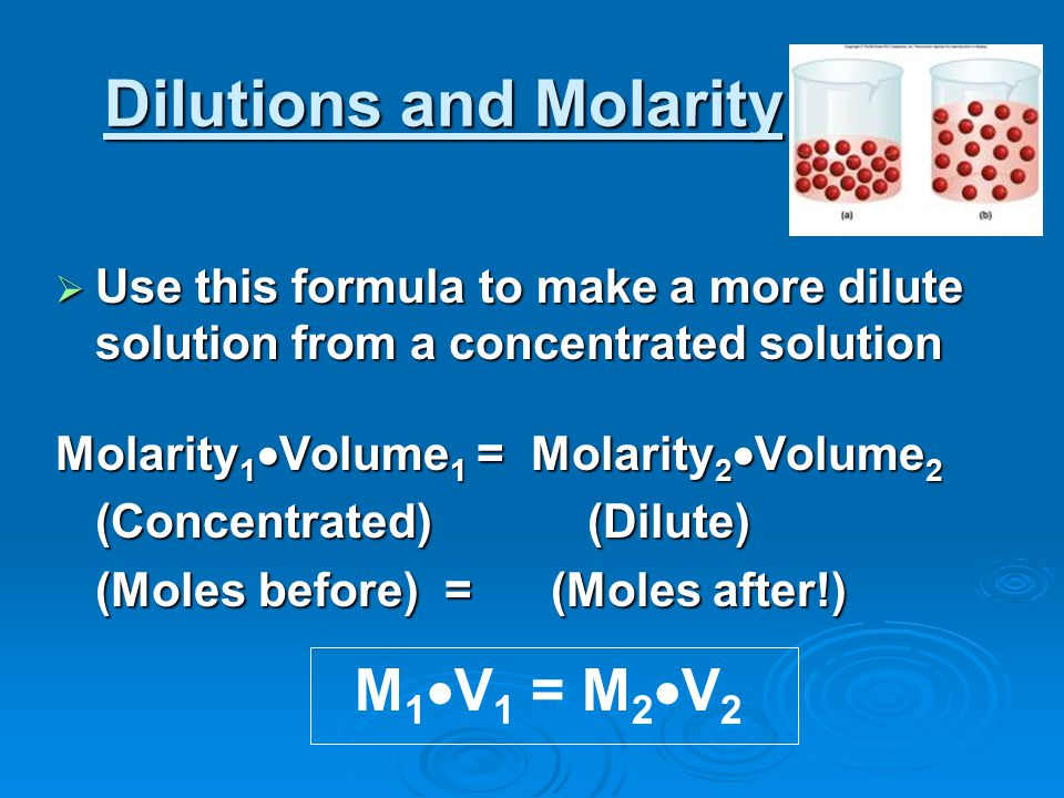 Dilutions and Molarity