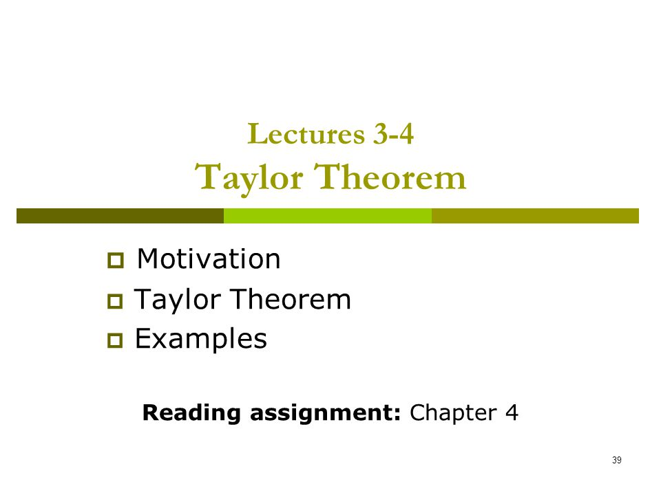 Lectures 3-4 Taylor Theorem