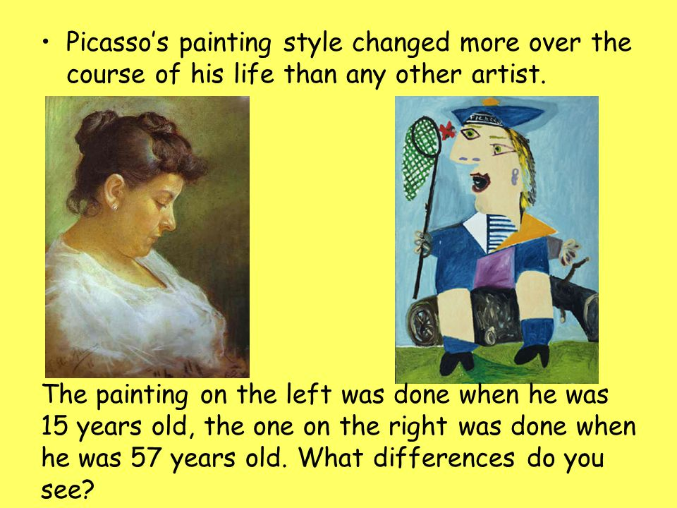 Picasso's painting style changed more over the course of his life than any other artist.