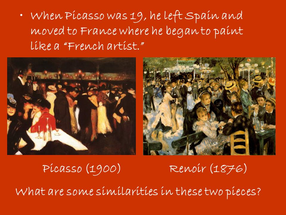 When Picasso was 19, he left Spain and moved to France where he began to paint like a French artist.
