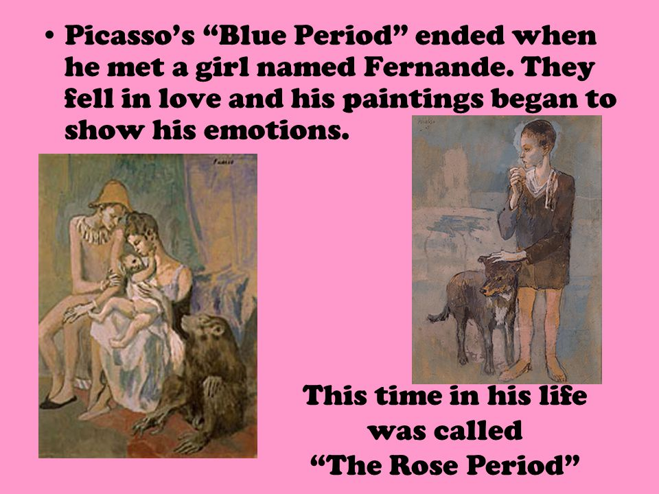 This time in his life was called The Rose Period