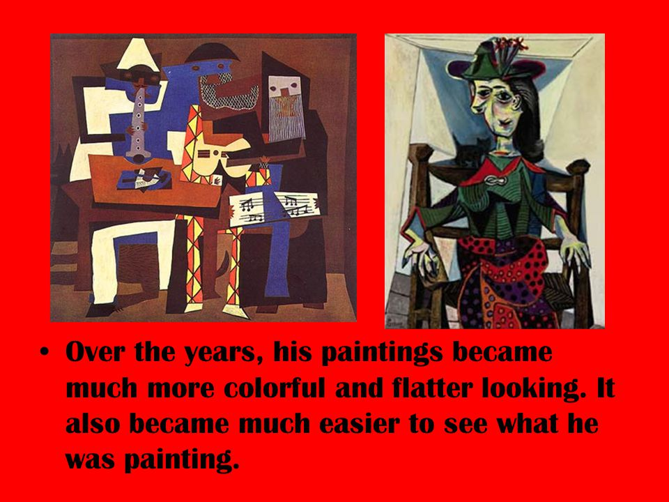 Over the years, his paintings became much more colorful and flatter looking.