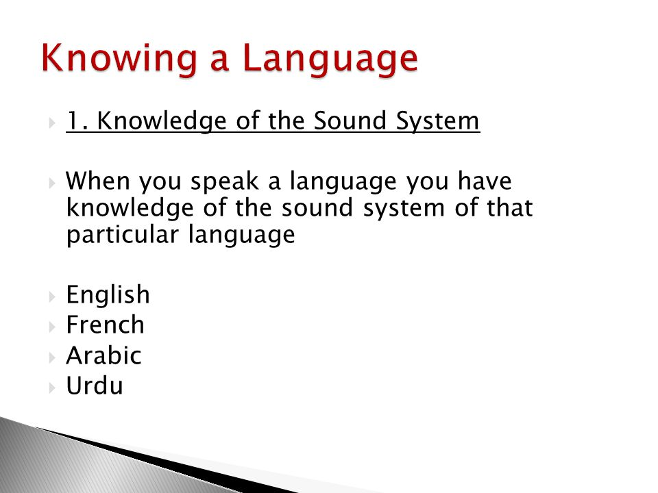 Knowing a Language 1. Knowledge of the Sound System