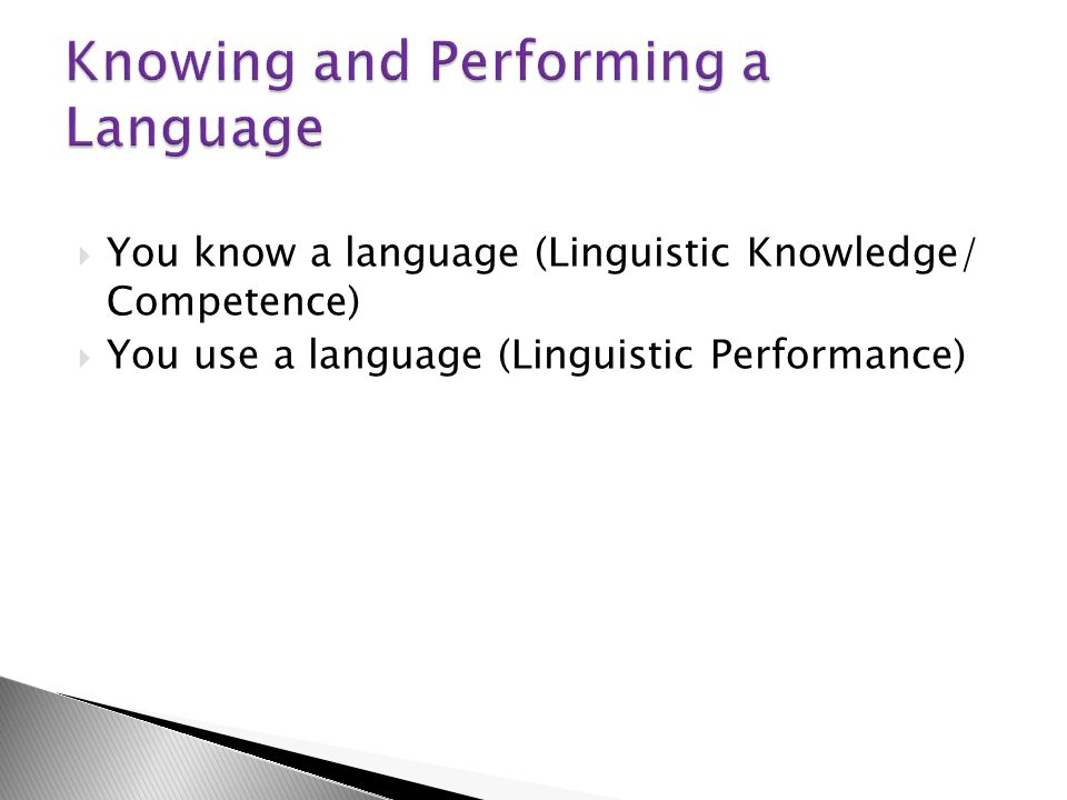 Knowing and Performing a Language