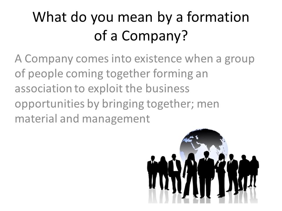 What do you mean by a formation of a Company