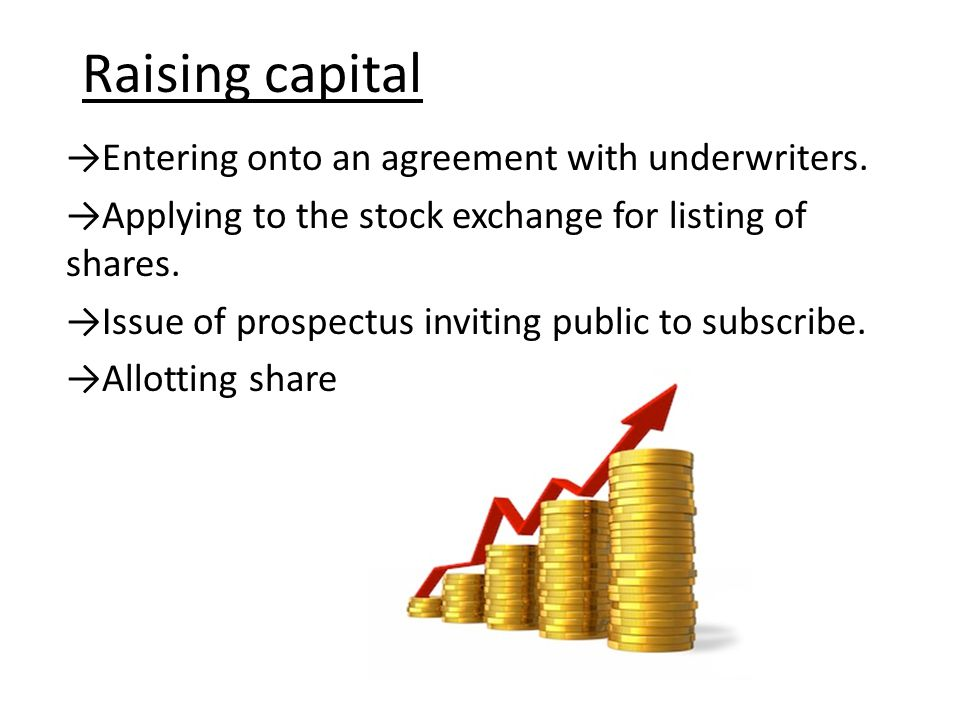 Raising capital →Entering onto an agreement with underwriters.