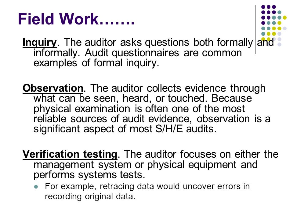the auditor asks questions both formally and informally
