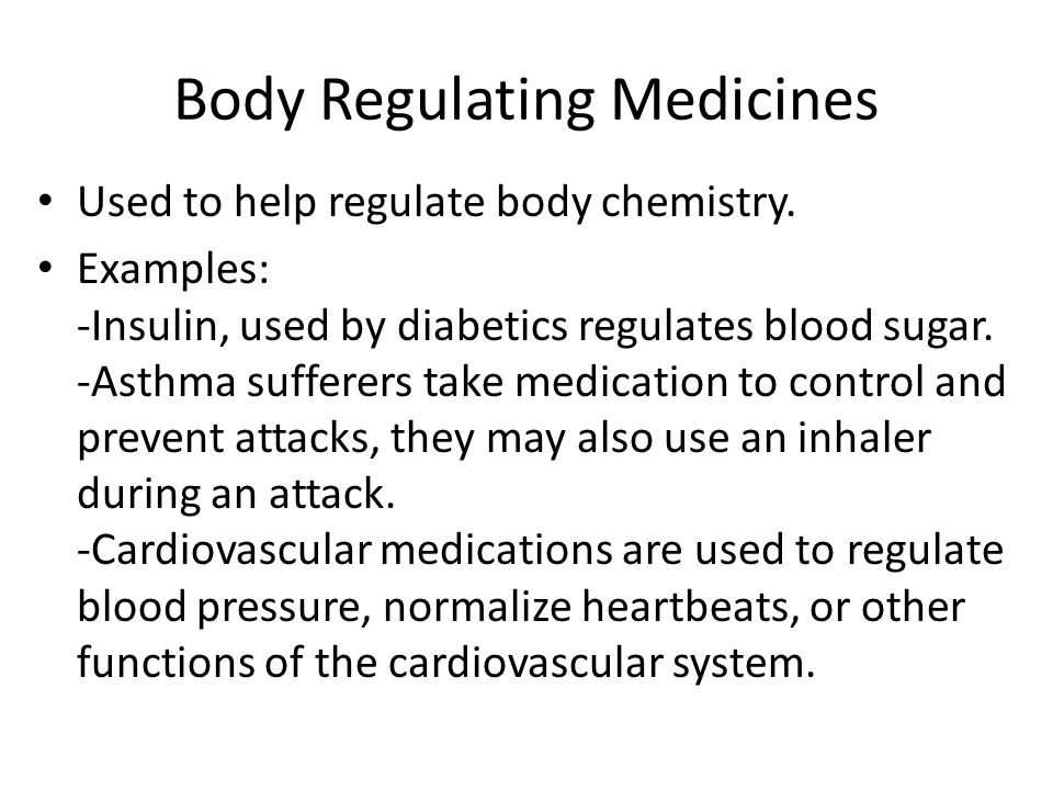 Body Regulating Medicines