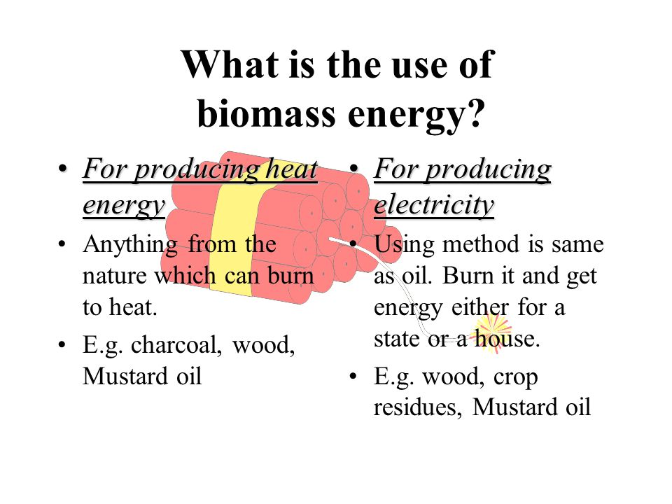 What is the use of biomass energy