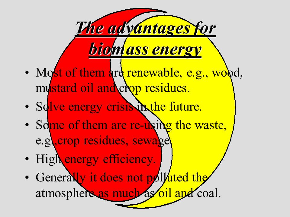 The advantages for biomass energy