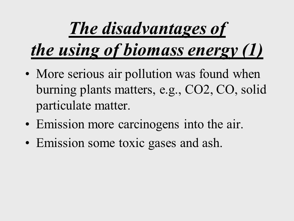 The disadvantages of the using of biomass energy (1)