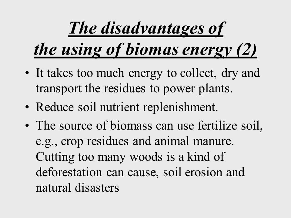 The disadvantages of the using of biomas energy (2)